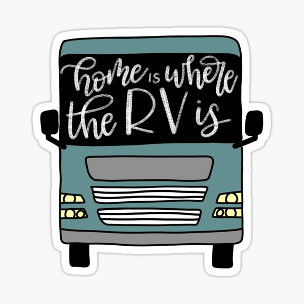 Home is where the RV is Sticker