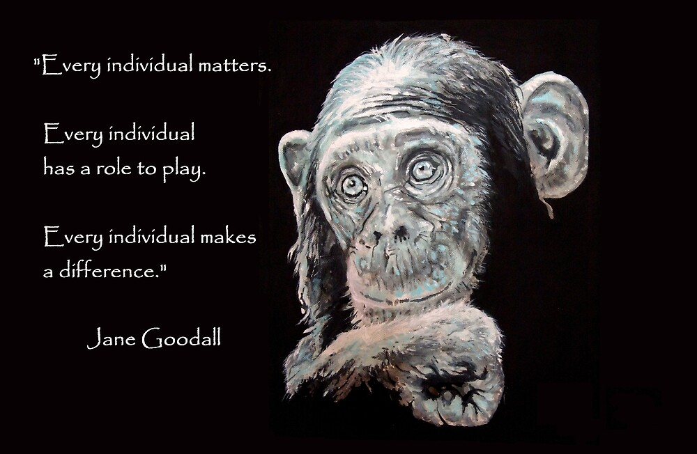 A Jane Goodall quote by ARTito
