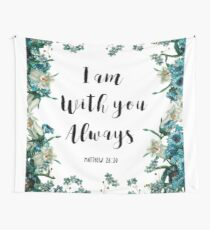 I am with you always Wall Tapestry