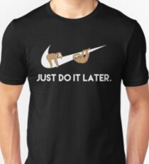Just Do It Later. Sloths. Unisex T-Shirt