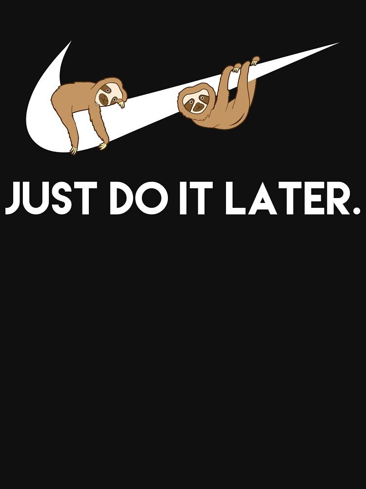 Solo hazlo más tarde. Perezosos. de LemonRindDesign