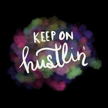 Keep on hustlin' by Castropheonix