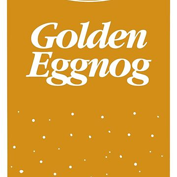 GOLDEN EGGNOG - THE HOLIDAY CLASSIC by discochicken
