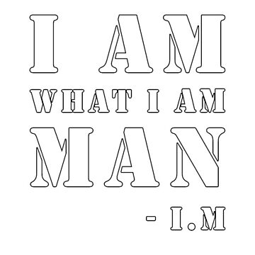 Monsta X Im Quote I Am What I Am Man Classic T Shirt By Enial