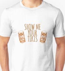 Show Me Your Tikis Unisex T-Shirt