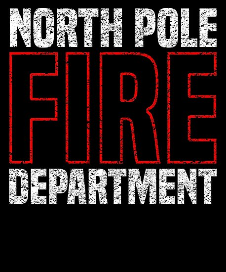 North Pole Fire Department Firefighter Fireman by 14th Floor Apparel