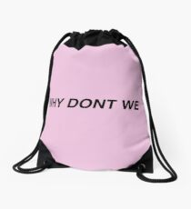 why dont we Drawstring Bag
