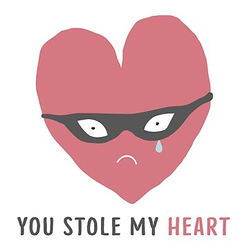 You stole my heart by Tessolate