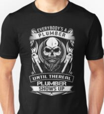 EVERYBODY IS A PLUMBER Unisex T-Shirt