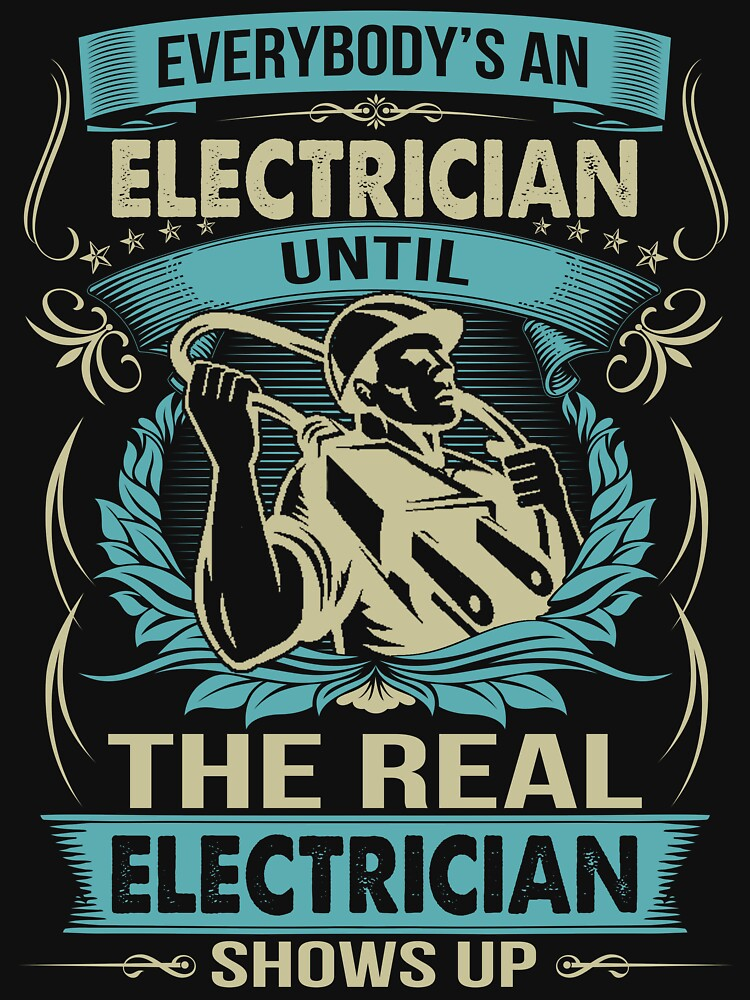EVERYBODY IS AN ELECTRICIAN by todayshirt