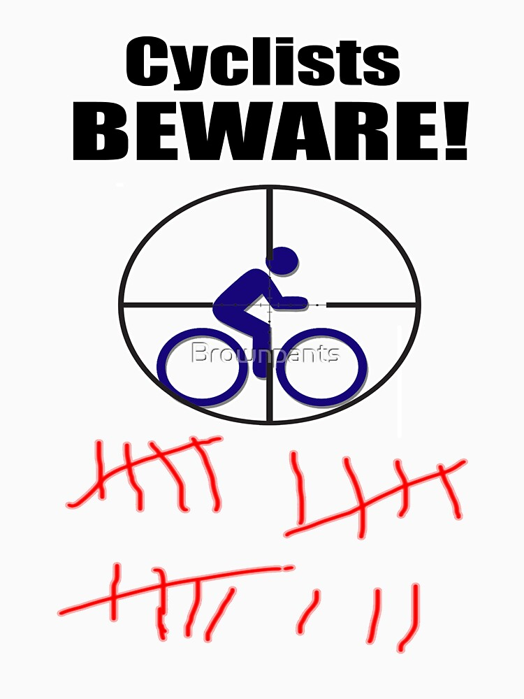 Cyclists BEWARE! by Brownpants