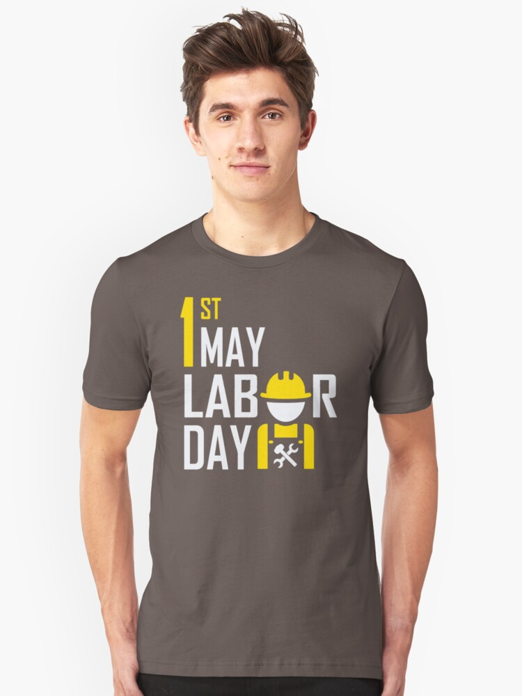 May 1st Labor Labour Day XN403 Best Trending Unisex T-Shirt Front