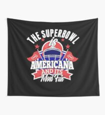 The Super Bowl is Americana Awesome American Football T shirt Wall Tapestry