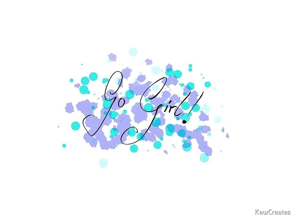 Go girl! by KewCreates