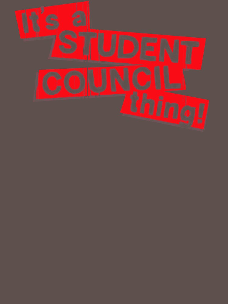 It's A Student Council Thing UG150 Trending by Anywalks