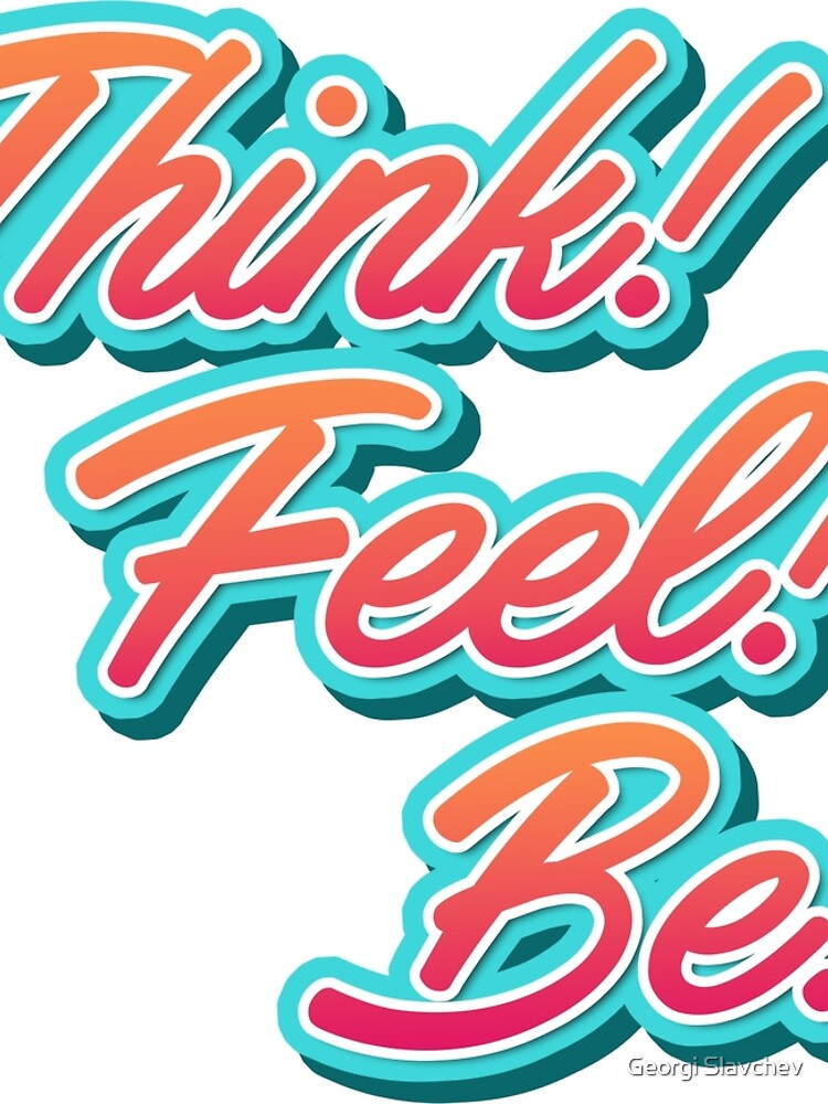 Think Feel Be Typography by divotomezove