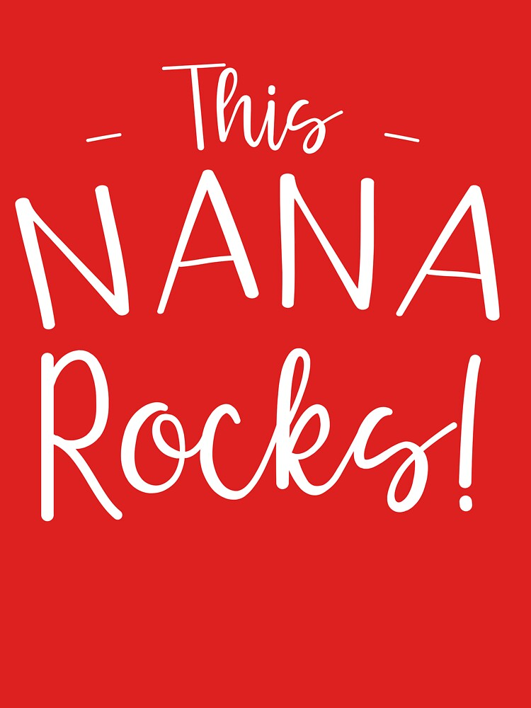 This Nana Rocks! by wondrous