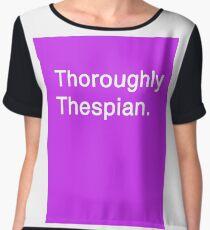 Thoroughly Thespian! Chiffon Top