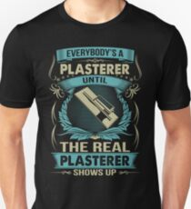 EVERYBODY IS A PLASTERER Unisex T-Shirt
