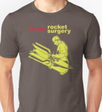 It's Not Rocket Surgery FV526 Trending Unisex T-Shirt