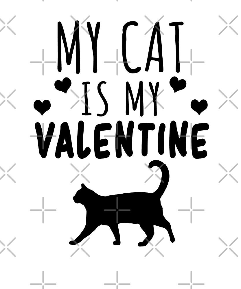 MY CAT IS MY VALENTINE by Luna-May