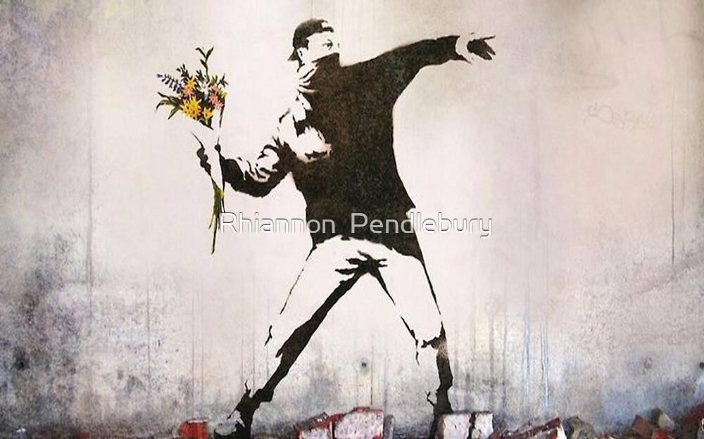 Rage, Flower Thrower, Banksy  by Rhiannon  Pendlebury