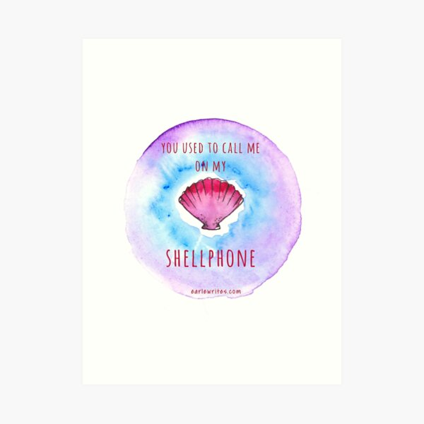 You used to call me on my Shellphone! Art Print