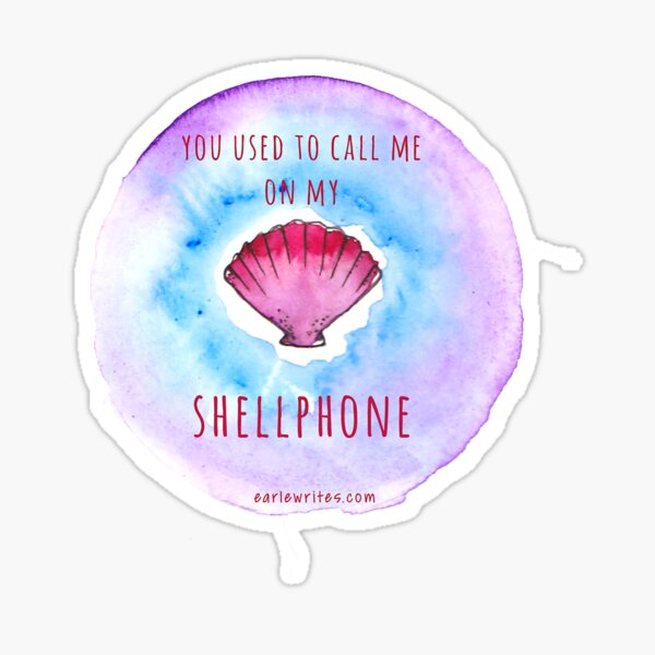 You used to call me on my Shellphone! Sticker