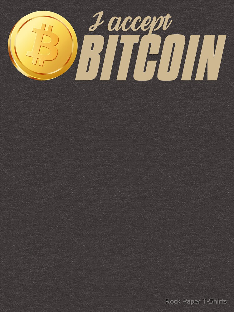 I Accept Bitcoin (tan) by rockpapershirts