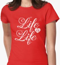 Distressed Life Is Life Women's Fitted T-Shirt
