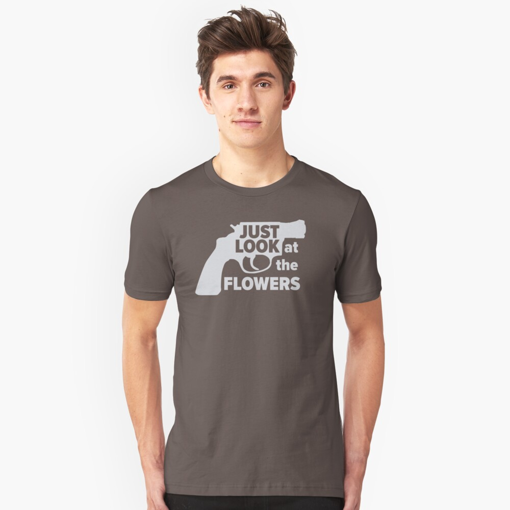 Just Look At The Flowers GW818 New Product Unisex T-Shirt Front