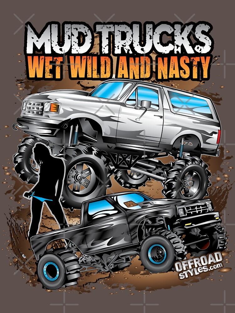 Mud Trucks Wet Wild Nasty by offroadstyles