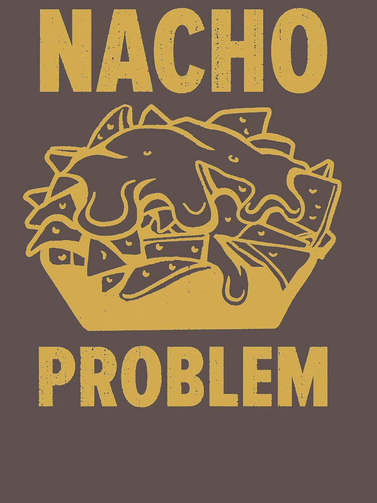 Nacho Problem OR519 Trending by Diniansia