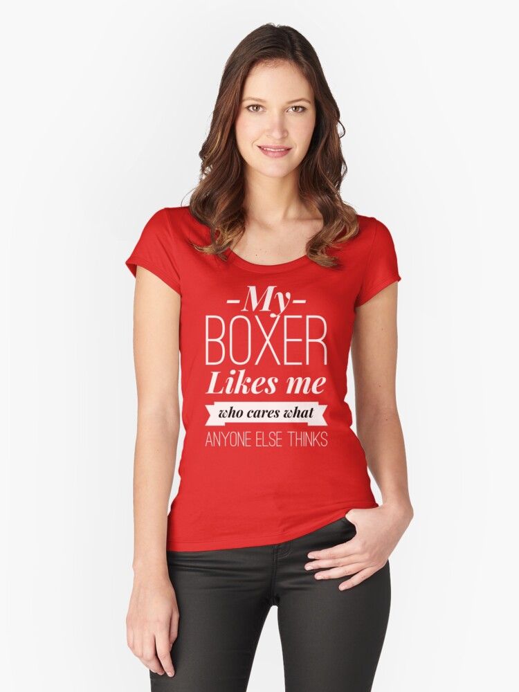 My Boxer likes me Women's Fitted Scoop T-Shirt Front