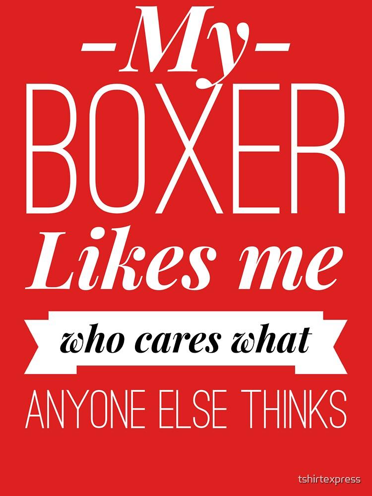 My Boxer likes me by tshirtexpress