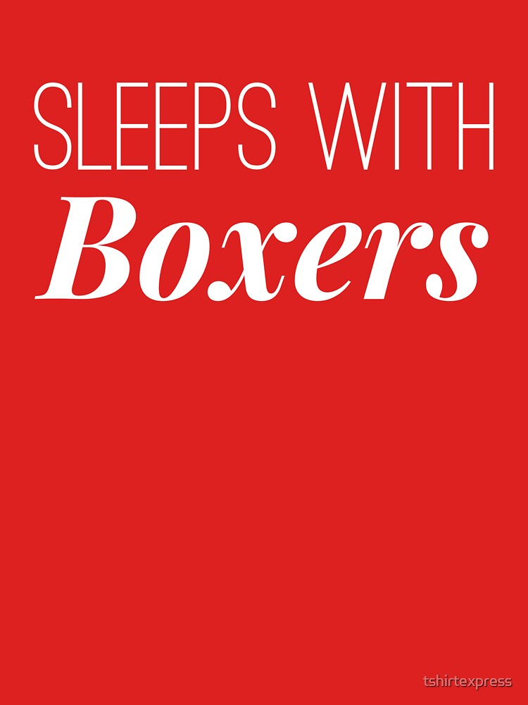 Sleeps with Boxers by tshirtexpress