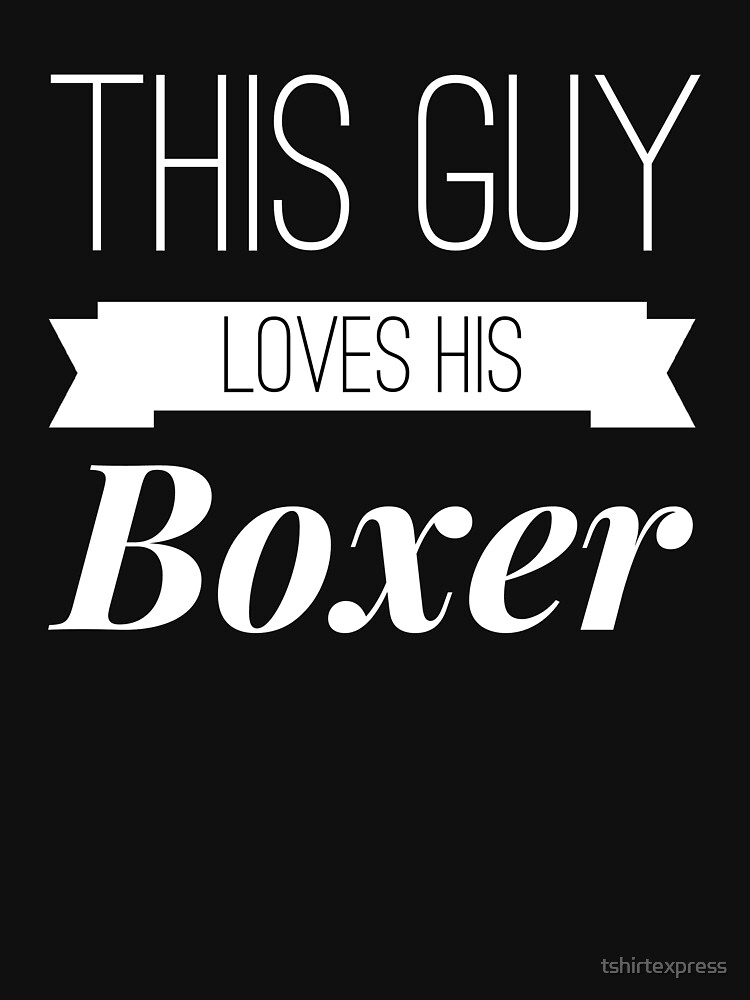 Boxer love by tshirtexpress