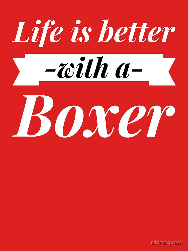Better with a Boxer by tshirtexpress