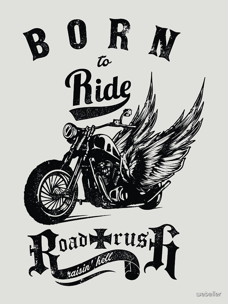 Born to Ride T-Shirt by webeller