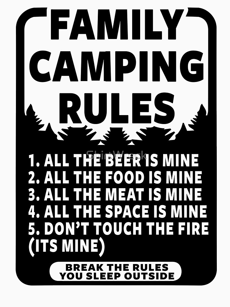FAMILY CAMPING RULES by ShirtWreck