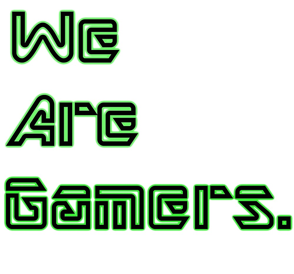 We are Gamers by anurag5sh