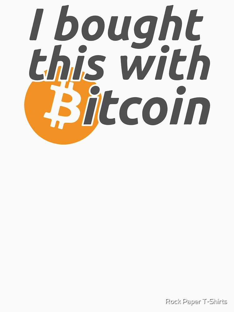 I Bought This With Bitcoin (black) by rockpapershirts