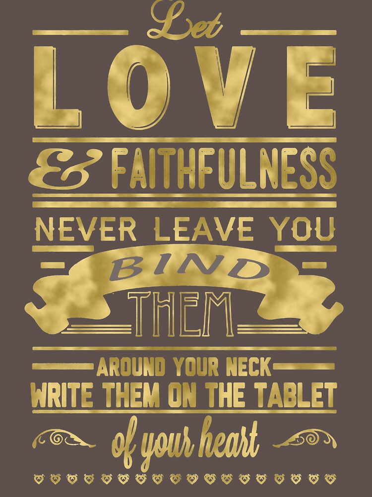 Let Love And Faithfulness Never Leave You Bind Them CF768 Best Product by Anywalks