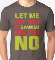Let Me Put This In Spanish For You No VQ522 New Product Unisex T-Shirt
