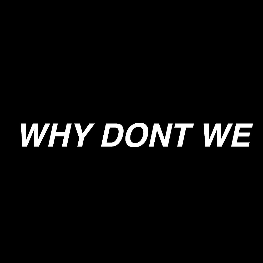 why dont we by michelemcnulty