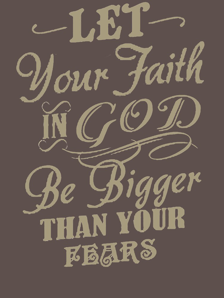 Let Your Faith In God Be Bingger Than Your Fears OY957 New Product by Anywalks