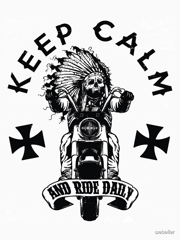 Keep Calm and Ride Daily T-Shirt by webeller