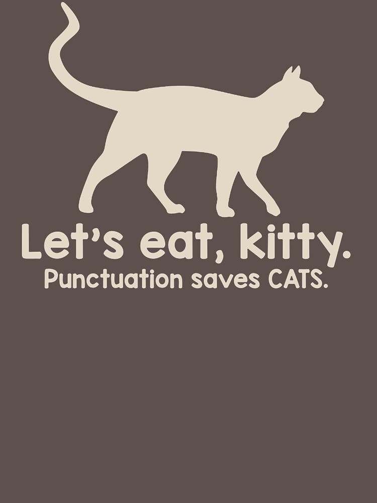 Let's Eat Kity Punctuation Saves Cats MB482 Best Product by Anywalks