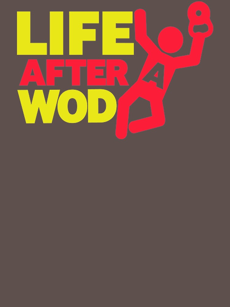 Life After A Wod FY917 Best Trending by Anywalks