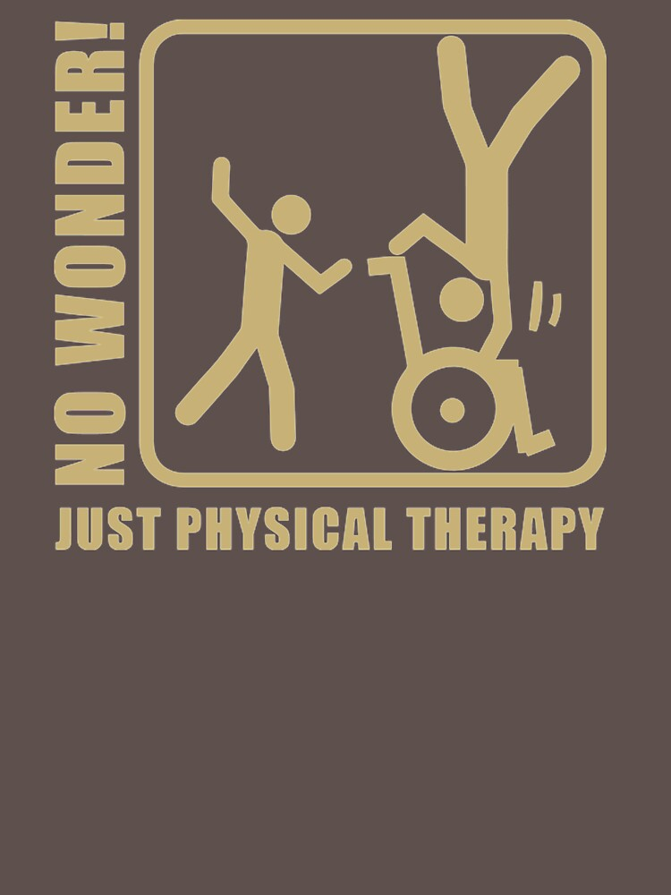 No Wonder Just Physical Therapy VY319 Best Trending by Diniansia